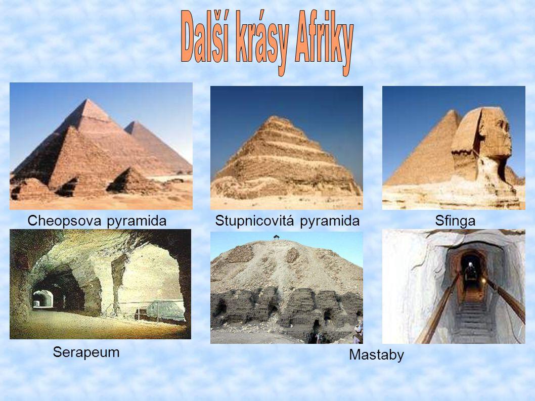 Další krásy Afriky Cheopsova pyramida Stupnicovitá pyramida Sfinga
