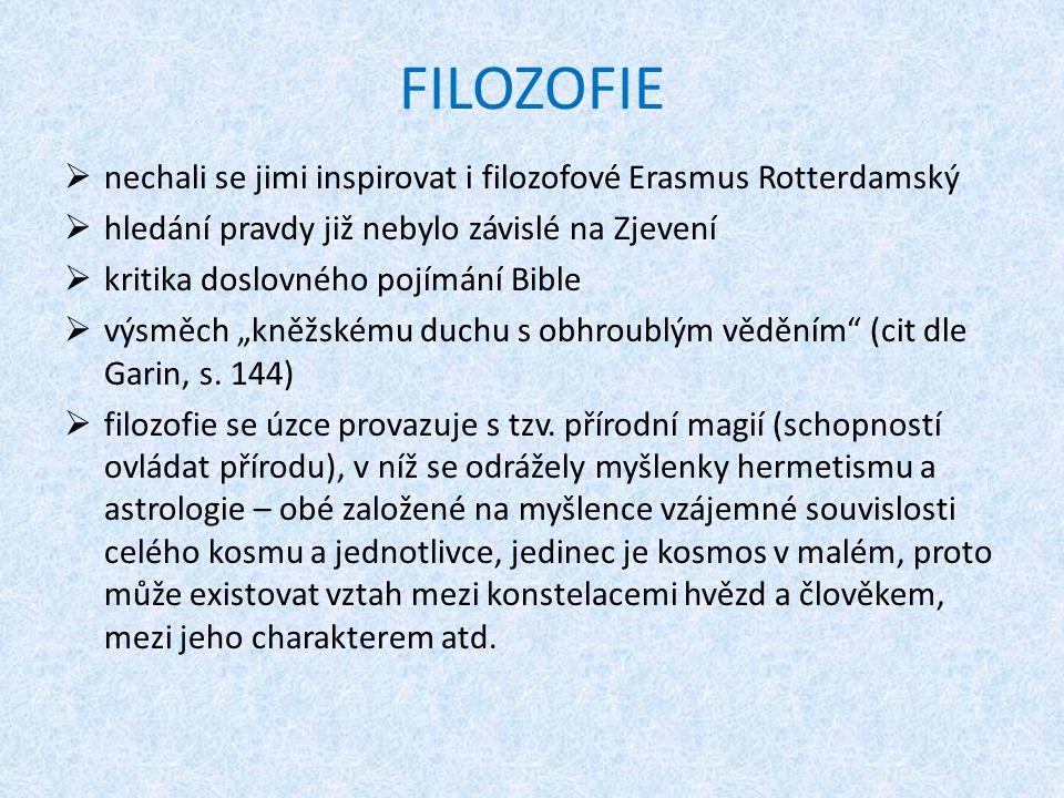 FILOZOFIE nechali se jimi inspirovat i filozofové Erasmus Rotterdamský