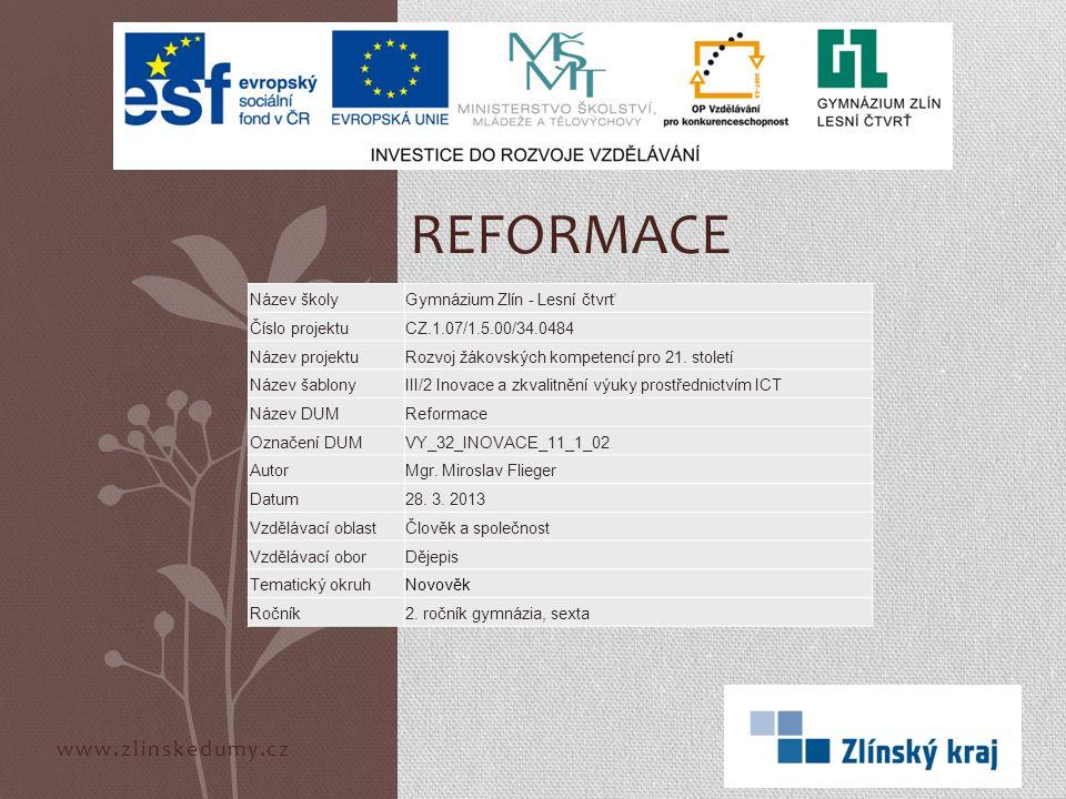 Reformace www.zlinskedumy.cz Název školy Gymnázium Zlín - Lesní čtvrť
