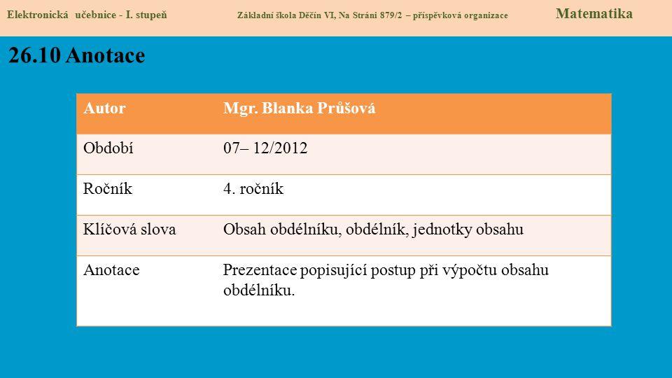 26.10 Anotace Autor Mgr. Blanka Průšová Období 07– 12/2012 Ročník