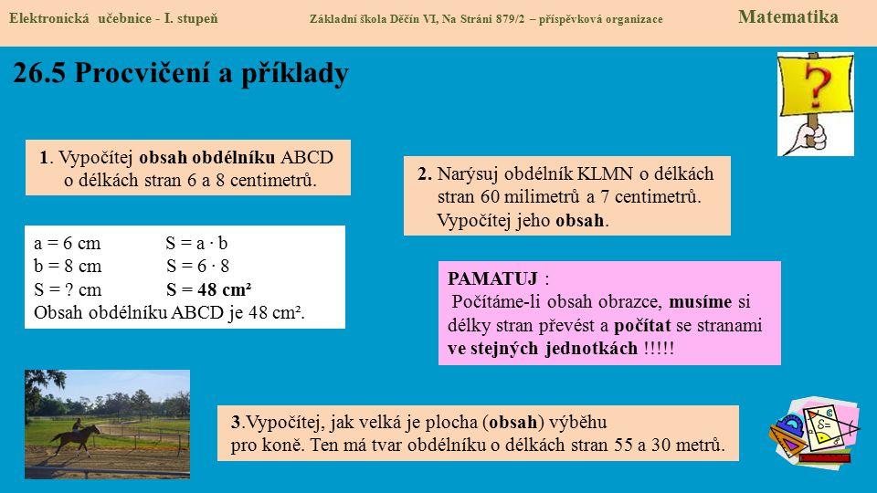 26.5 Procvičení a příklady 1. Vypočítej obsah obdélníku ABCD