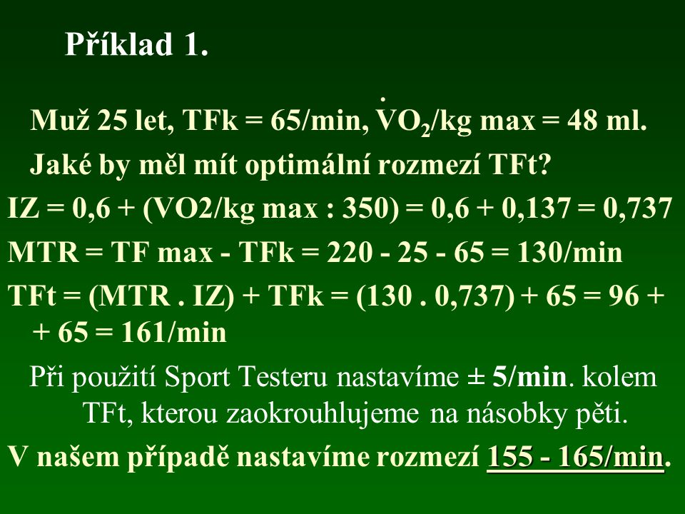 Příklad 1. Muž 25 let, TFk = 65/min, VO2/kg max = 48 ml.