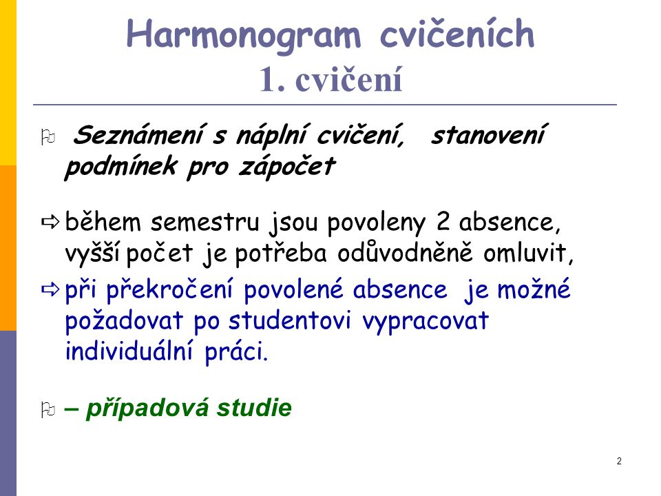 Harmonogram cvičeních 1. cvičení