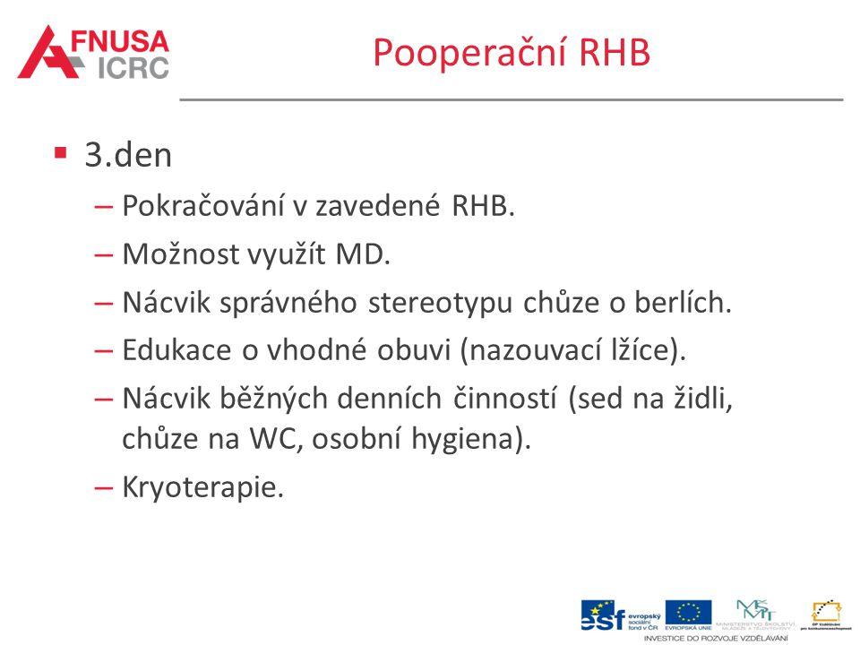 Pooperační RHB 3.den Pokračování v zavedené RHB. Možnost využít MD.