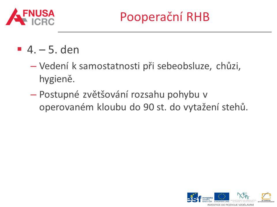Pooperační RHB 4. – 5. den. Vedení k samostatnosti při sebeobsluze, chůzi, hygieně.