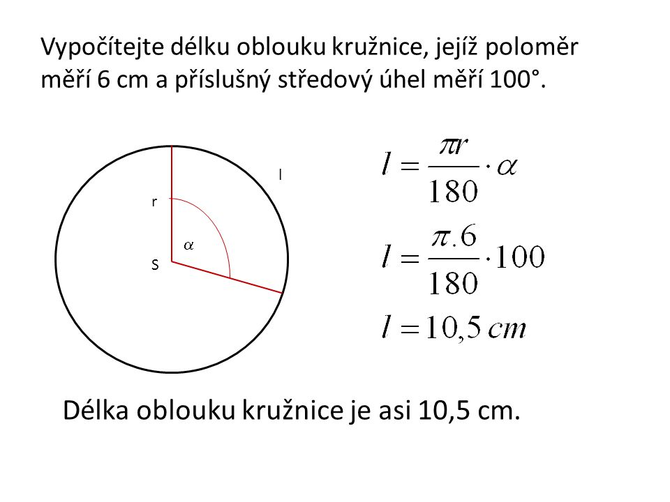 Délka oblouku kružnice je asi 10,5 cm.