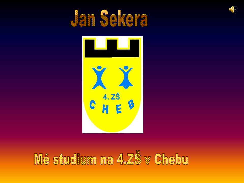 Jan Sekera Mé studium na 4.ZŠ v Chebu