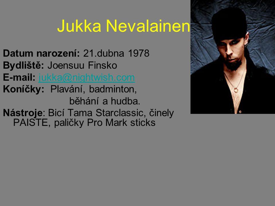 Jukka Nevalainen Datum narození: 21.dubna 1978