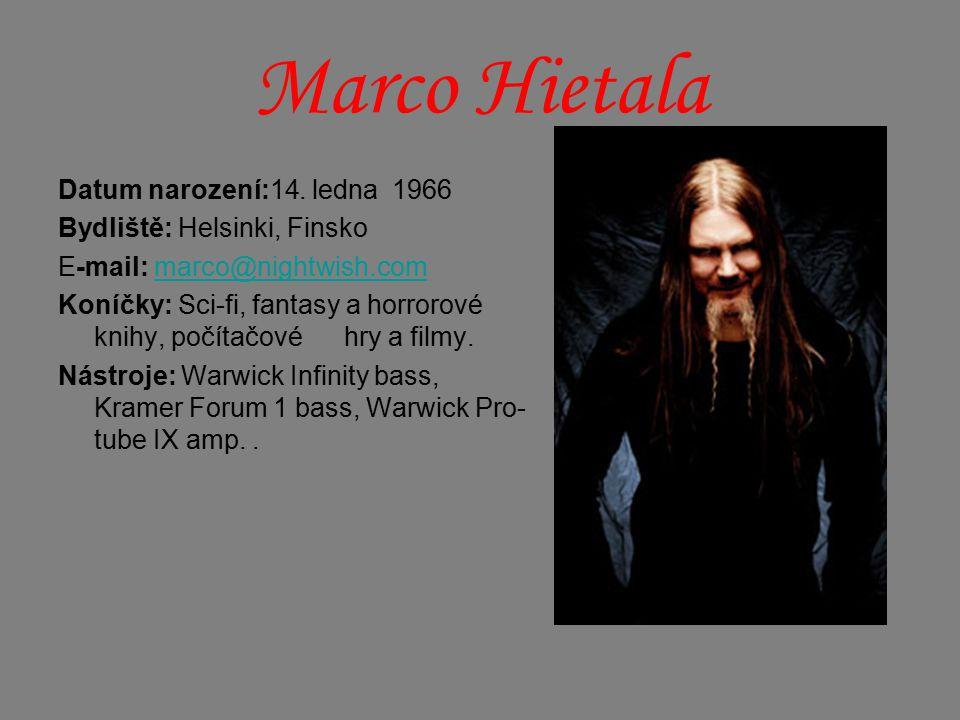 Marco Hietala Datum narození:14. ledna 1966 Bydliště: Helsinki, Finsko
