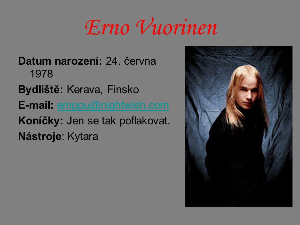 Erno Vuorinen Datum narození: 24. června 1978 Bydliště: Kerava, Finsko