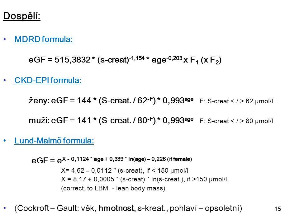 Dospělí: MDRD formula: