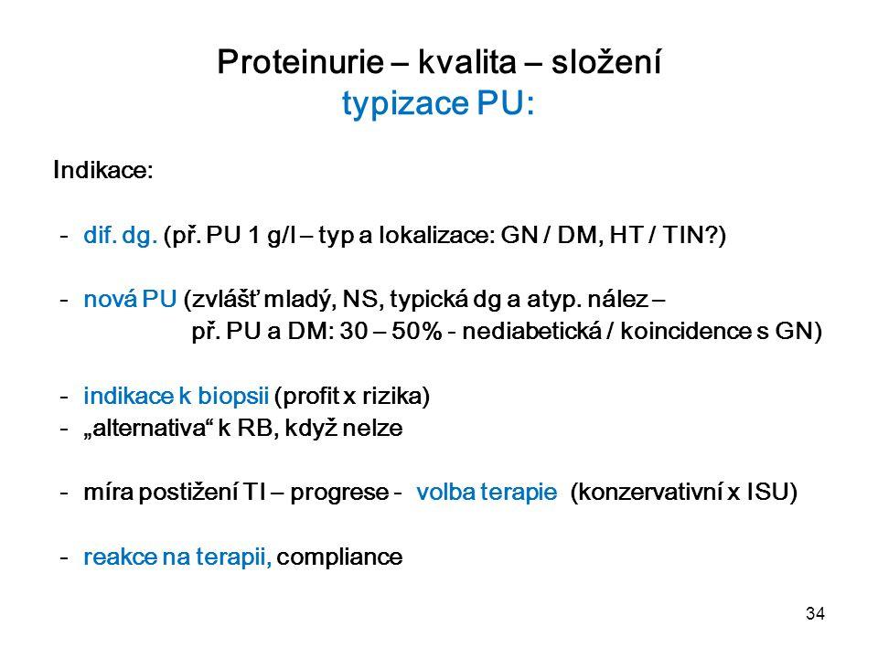 Proteinurie – kvalita – složení typizace PU: