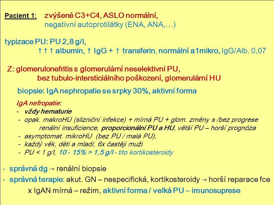 Pacient 1: zvýšené C3+C4, ASLO normální,