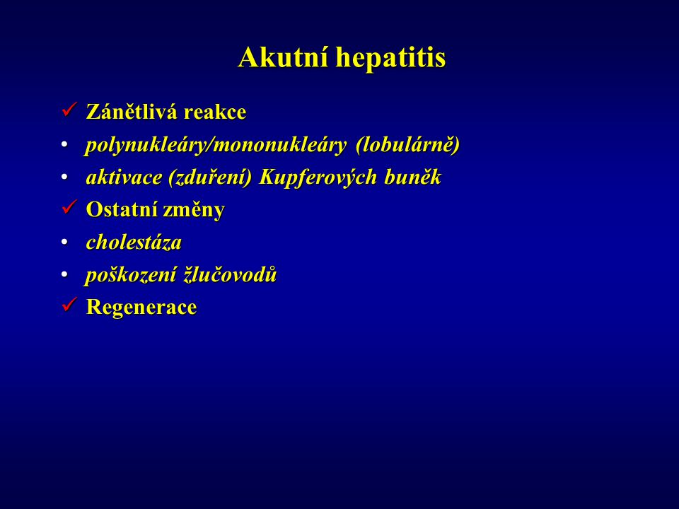 Akutní hepatitis Zánětlivá reakce