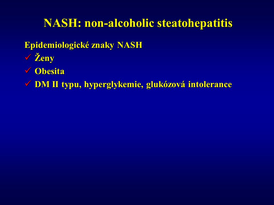 NASH: non-alcoholic steatohepatitis