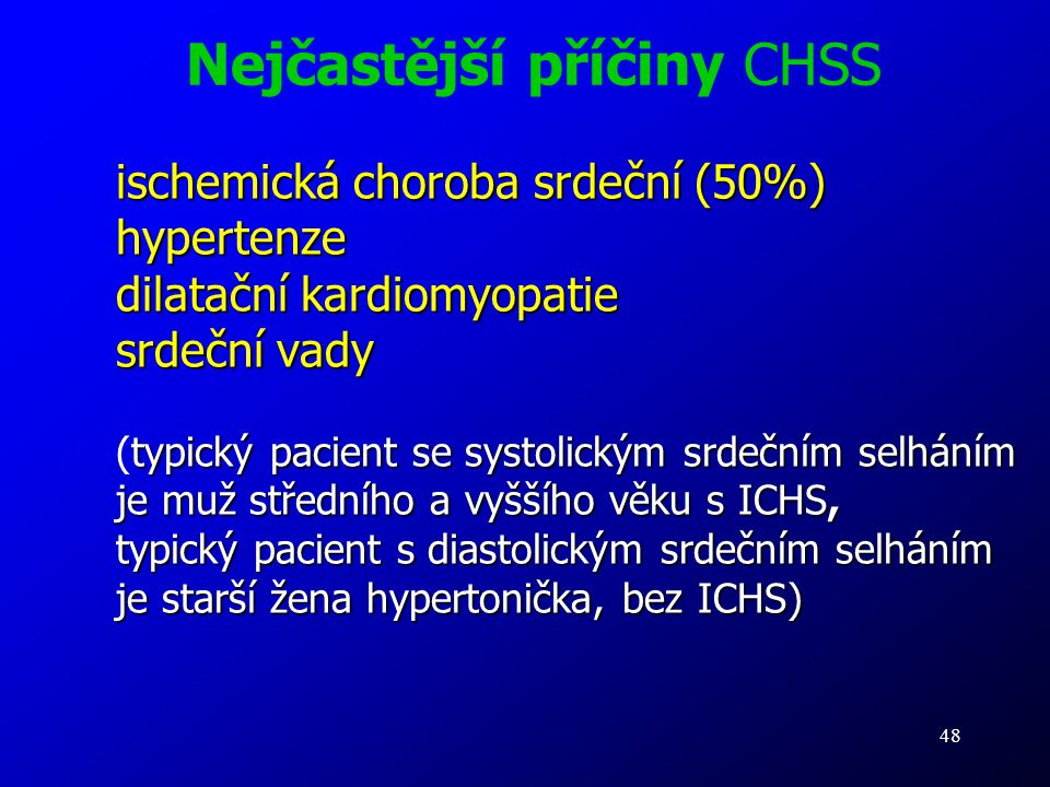 Nejčastější příčiny CHSS