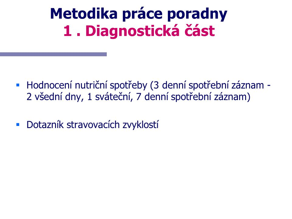 Metodika práce poradny 1 . Diagnostická část