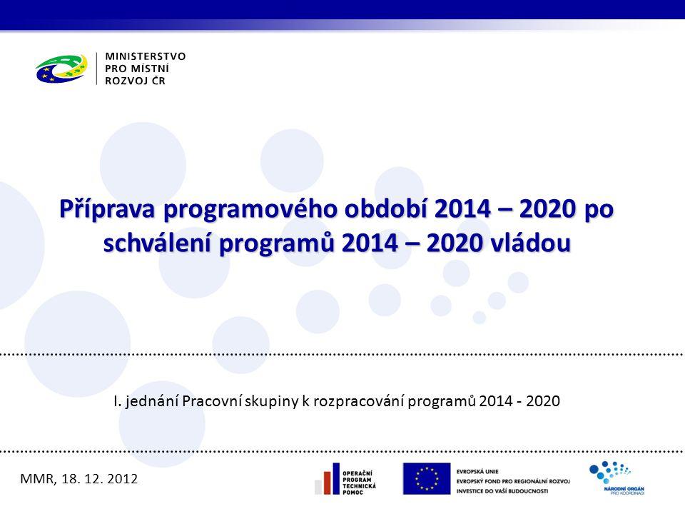 I. jednání Pracovní skupiny k rozpracování programů 2014 - 2020