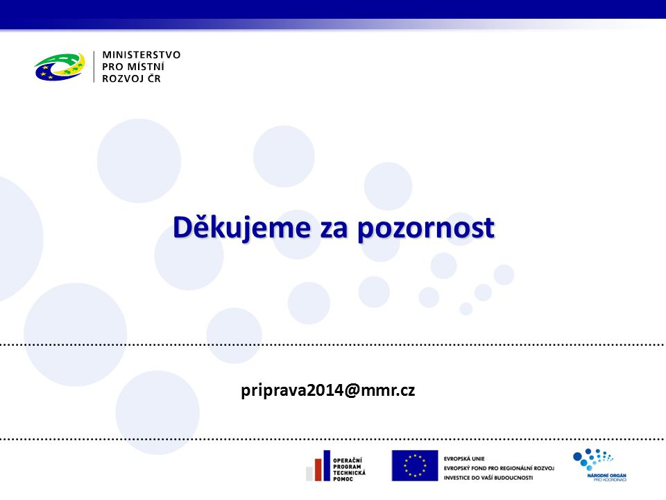 Děkujeme za pozornost priprava2014@mmr.cz