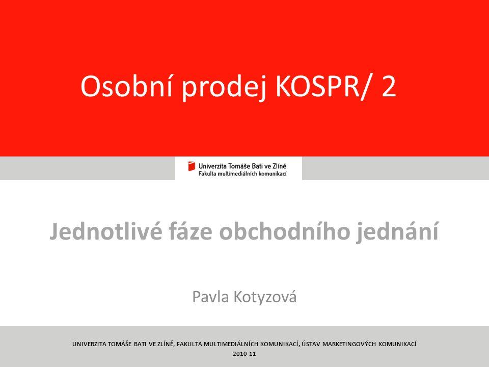 Jednotlivé fáze obchodního jednání Pavla Kotyzová