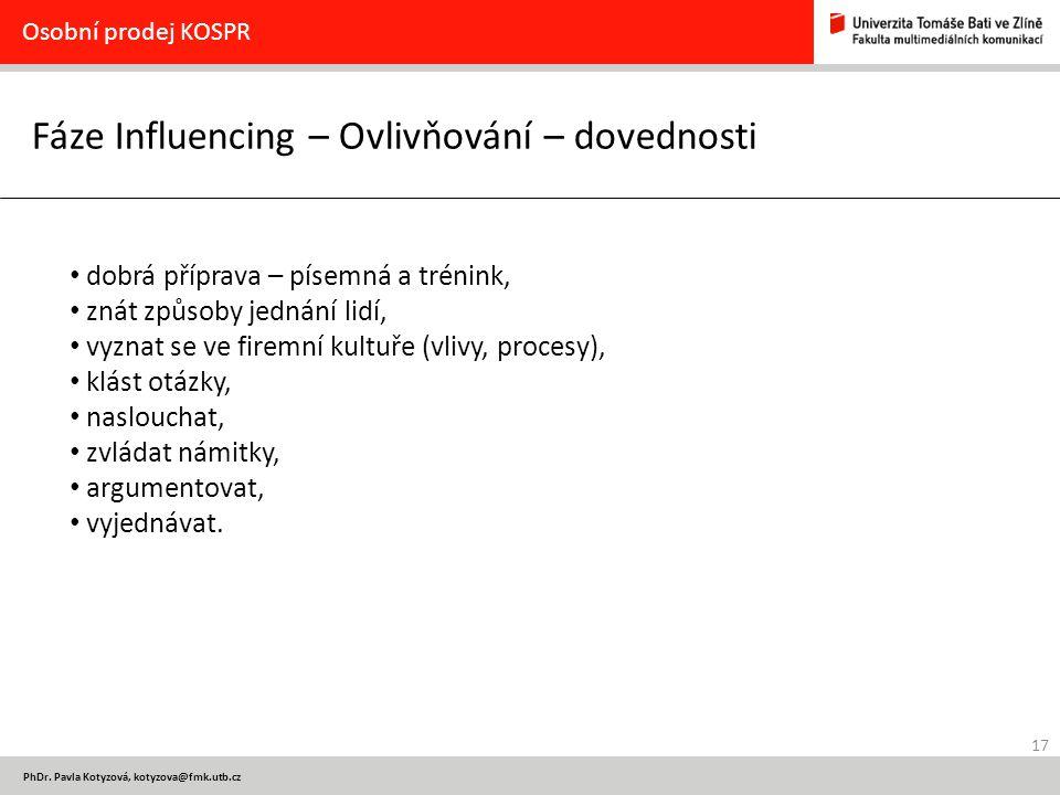 Fáze Influencing – Ovlivňování – dovednosti