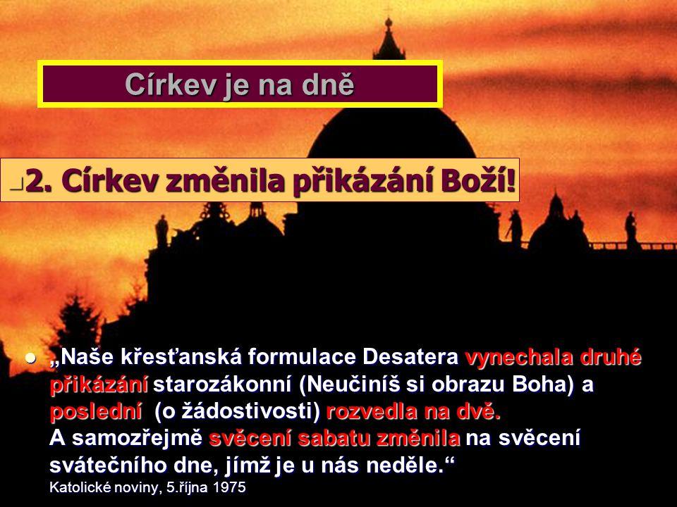 2. Církev změnila přikázání Boží!