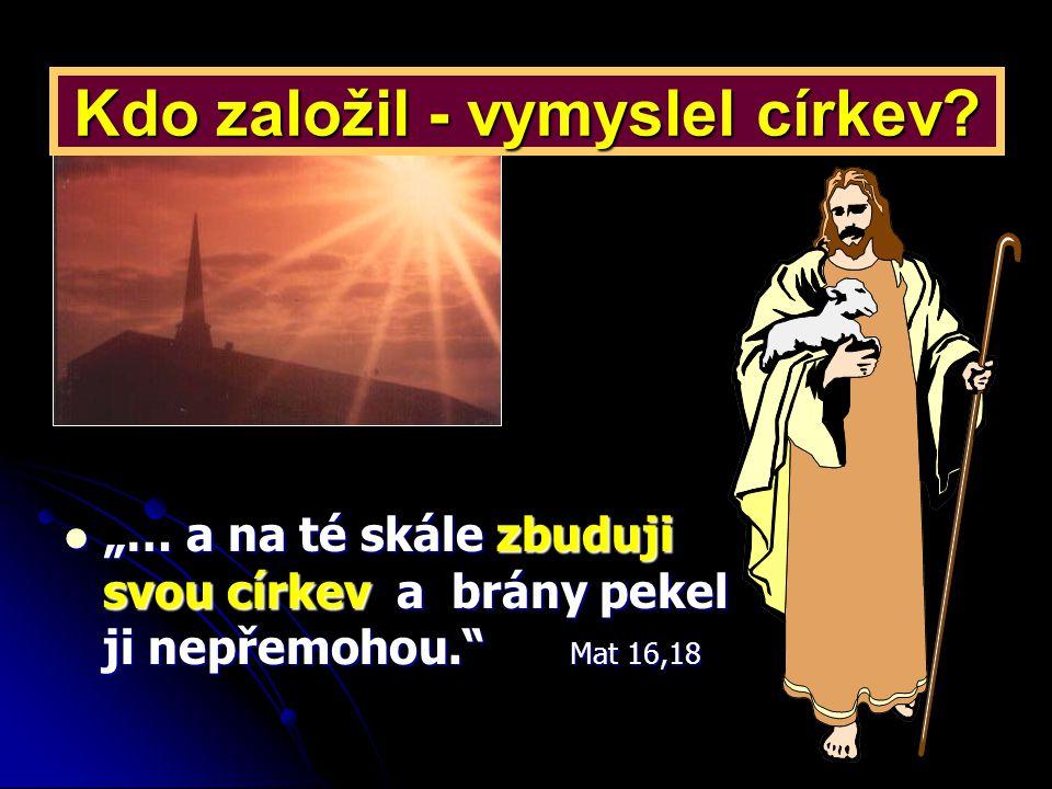 Kdo založil - vymyslel církev