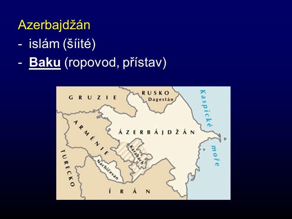Azerbajdžán islám (šíité) Baku (ropovod, přístav)