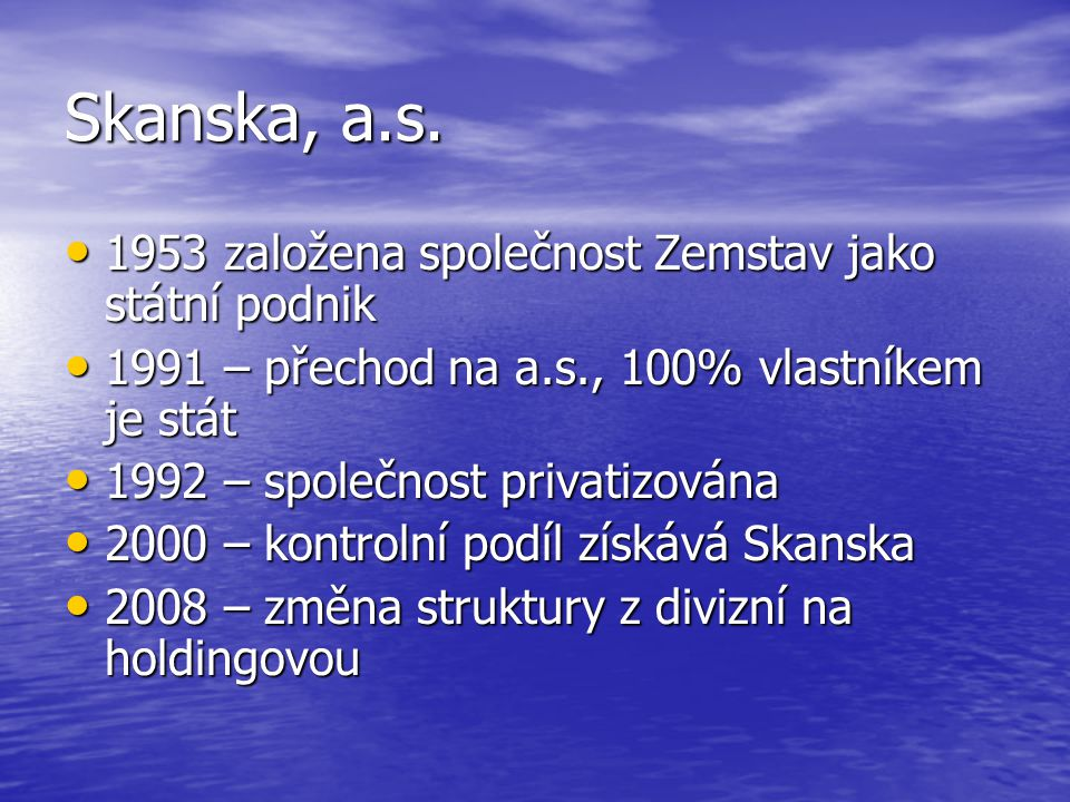 Skanska, a.s. 1953 založena společnost Zemstav jako státní podnik