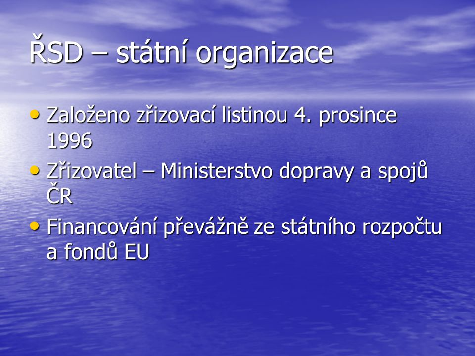 ŘSD – státní organizace