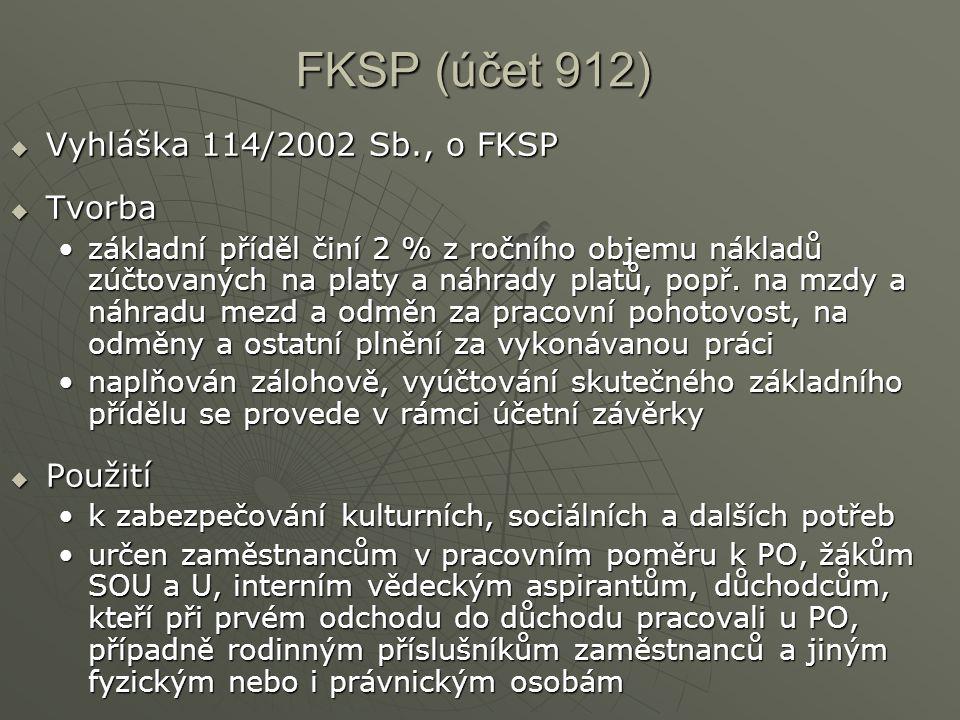 FKSP (účet 912) Vyhláška 114/2002 Sb., o FKSP Tvorba Použití
