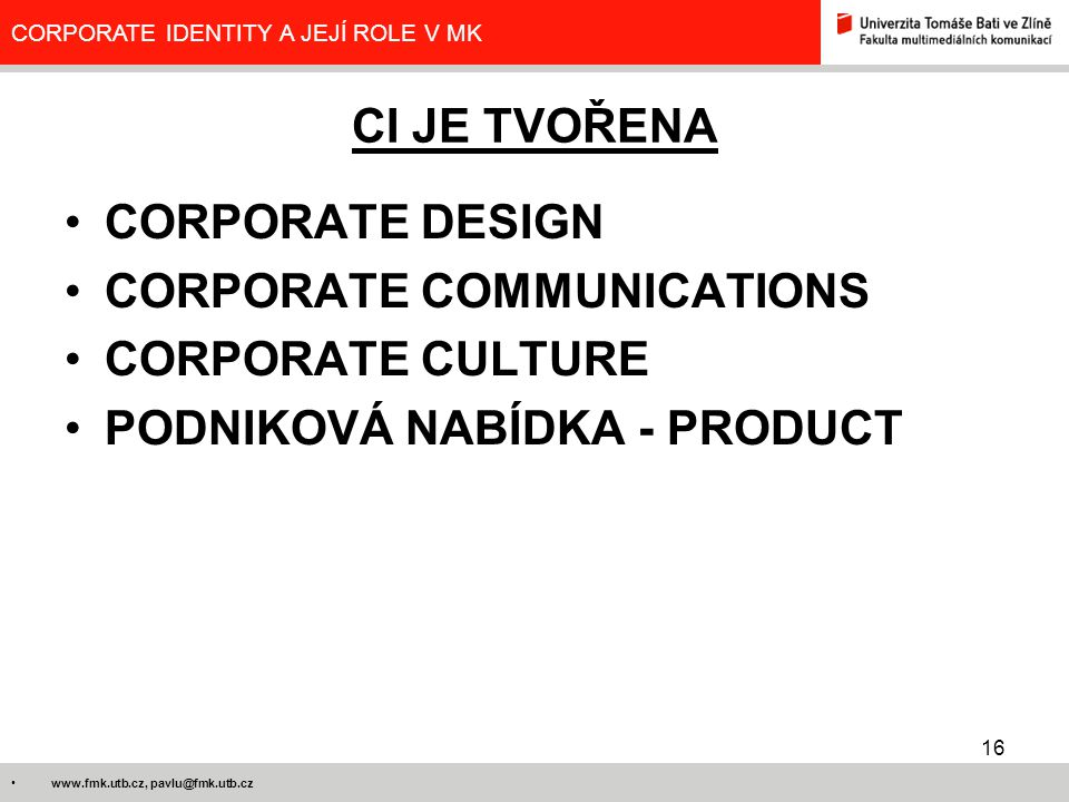 CORPORATE COMMUNICATIONS CORPORATE CULTURE PODNIKOVÁ NABÍDKA - PRODUCT