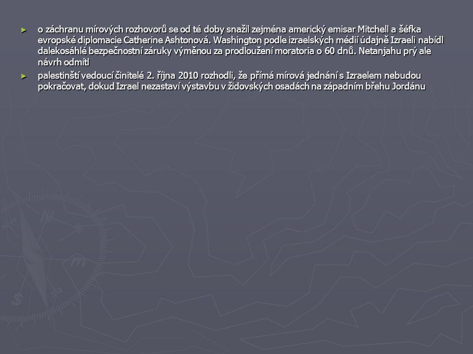 o záchranu mírových rozhovorů se od té doby snažil zejména americký emisar Mitchell a šéfka evropské diplomacie Catherine Ashtonová. Washington podle izraelských médií údajně Izraeli nabídl dalekosáhlé bezpečnostní záruky výměnou za prodloužení moratoria o 60 dnů. Netanjahu prý ale návrh odmítl