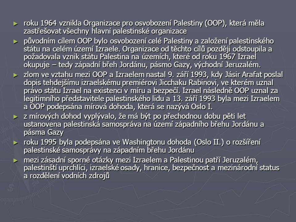 roku 1964 vznikla Organizace pro osvobození Palestiny (OOP), která měla zastřešovat všechny hlavní palestinské organizace