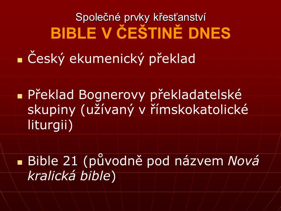 Společné prvky křesťanství BIBLE V ČEŠTINĚ DNES