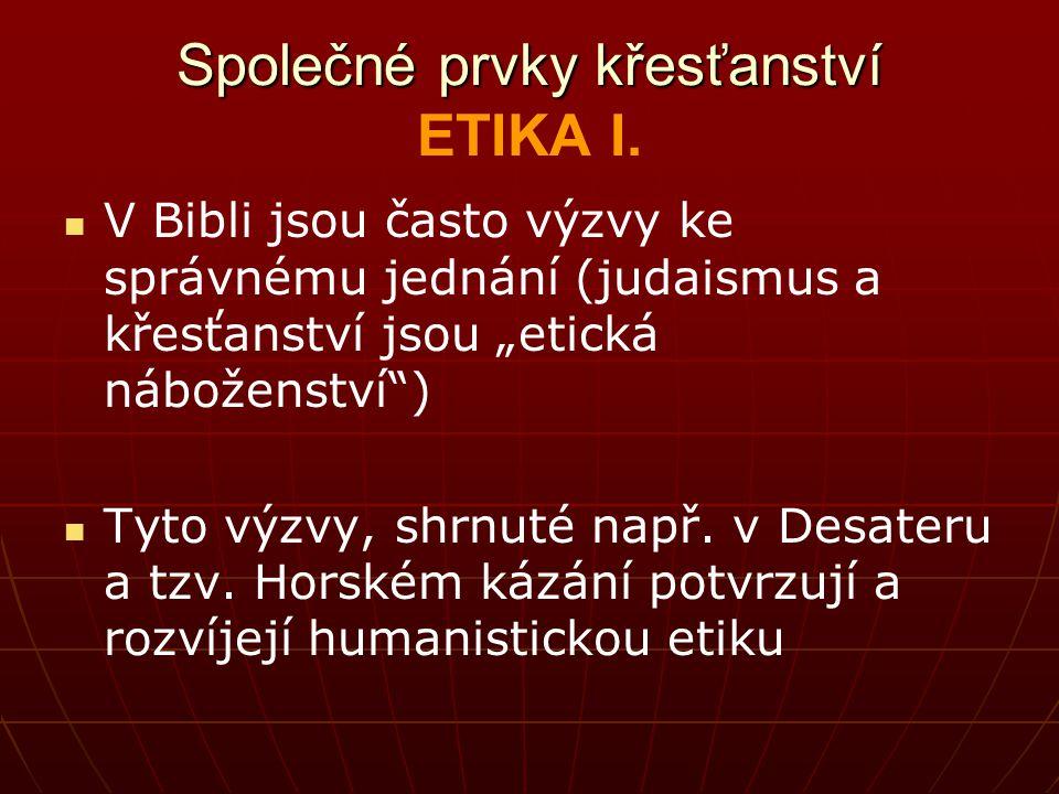 Společné prvky křesťanství ETIKA I.