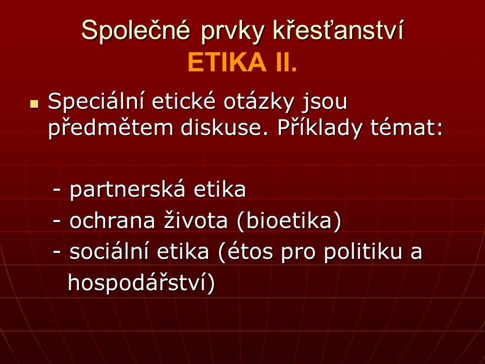 Společné prvky křesťanství ETIKA II.