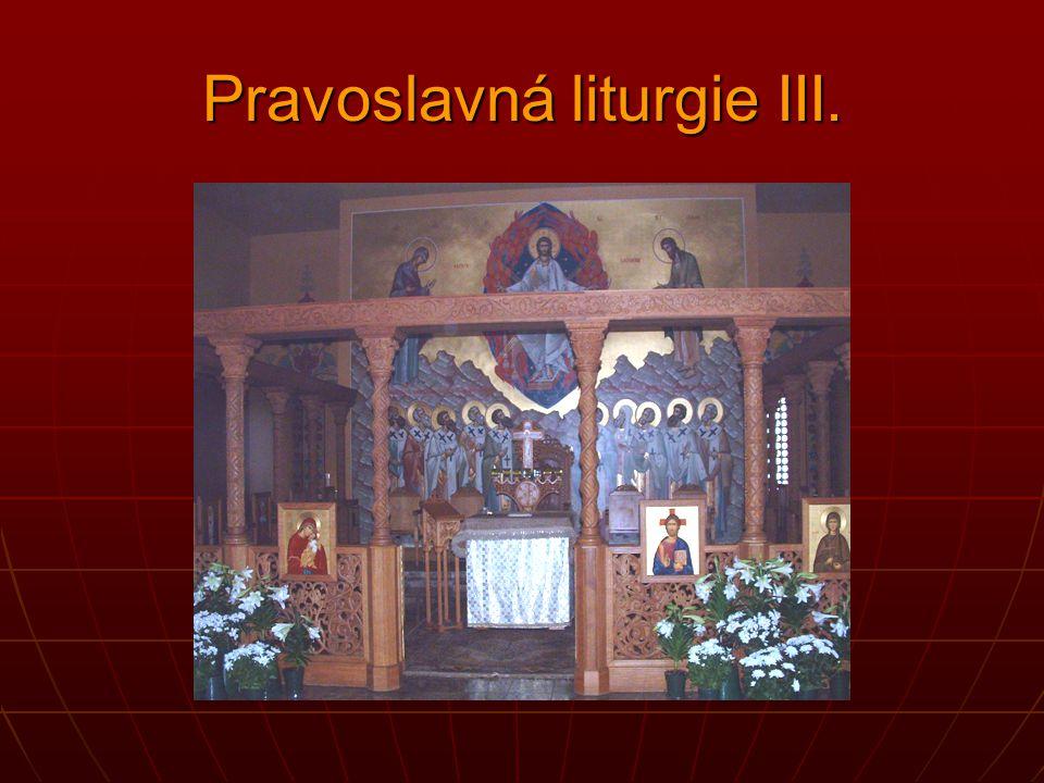 Pravoslavná liturgie III.
