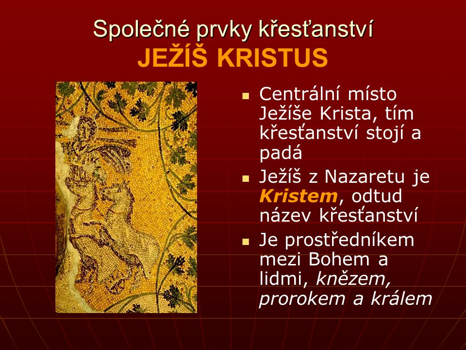 Společné prvky křesťanství JEŽÍŠ KRISTUS