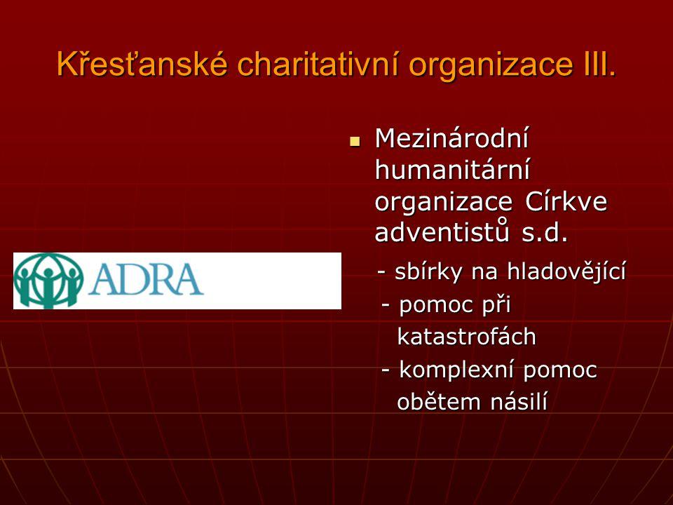 Křesťanské charitativní organizace III.
