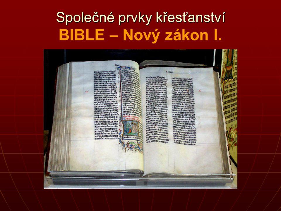Společné prvky křesťanství BIBLE – Nový zákon I.