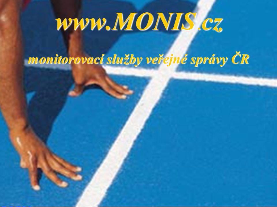 www.MONIS .cz monitorovací služby veřejné správy ČR