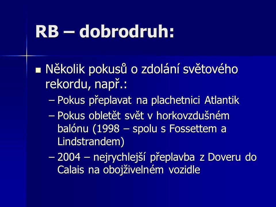 RB – dobrodruh: Několik pokusů o zdolání světového rekordu, např.: