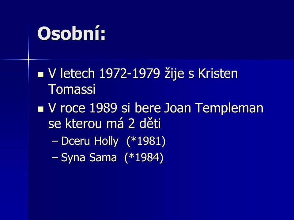 Osobní: V letech 1972-1979 žije s Kristen Tomassi