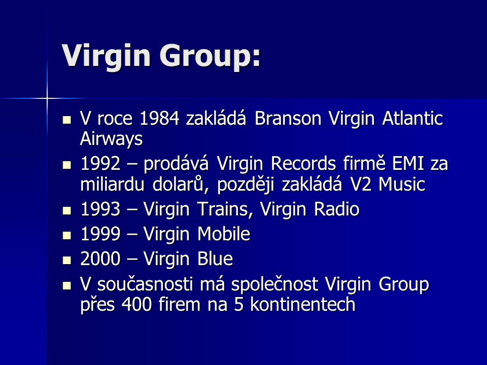 Virgin Group: V roce 1984 zakládá Branson Virgin Atlantic Airways