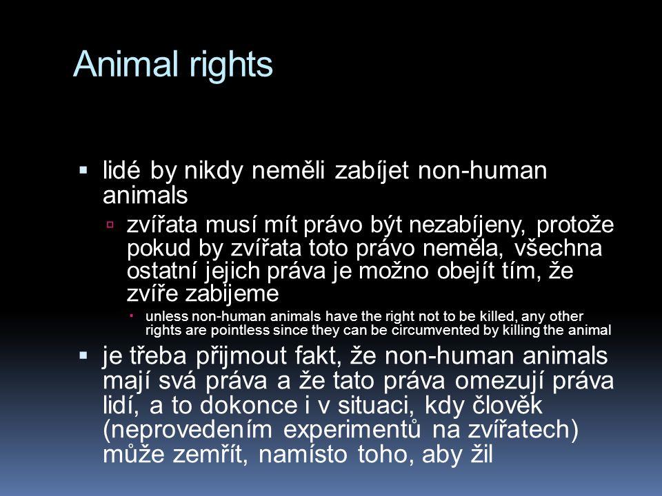 Animal rights lidé by nikdy neměli zabíjet non-human animals