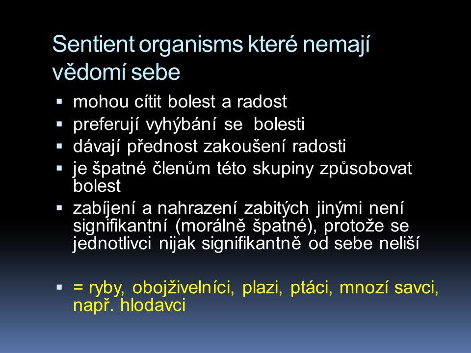 Sentient organisms které nemají vědomí sebe
