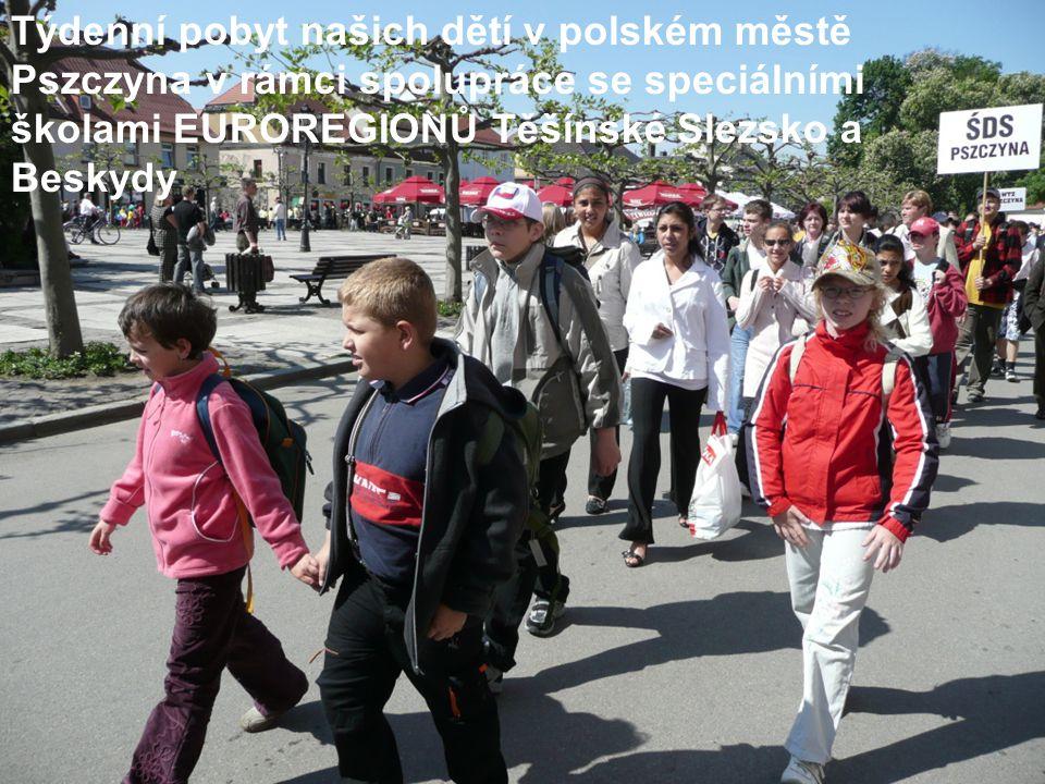 Týdenní pobyt našich dětí v polském městě Pszczyna v rámci spolupráce se speciálními školami EUROREGIONŮ Těšínské Slezsko a Beskydy