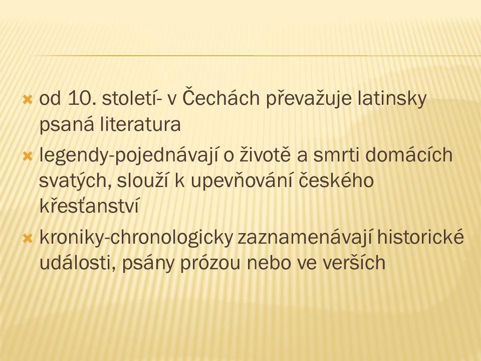 od 10. století- v Čechách převažuje latinsky psaná literatura