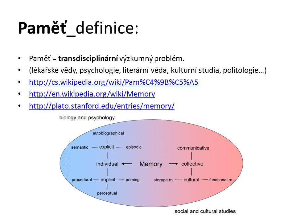 Paměť_definice: Paměť = transdisciplinární výzkumný problém.